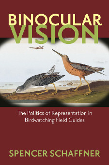 cover of Binocular Vision: The Politics of Representation in Birdwatching Field Guides, by Spencer Schaffner