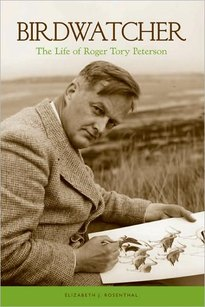 cover of Birdwatcher: The Life of Roger Tory Peterson, by Elizabeth J. Rosenthal