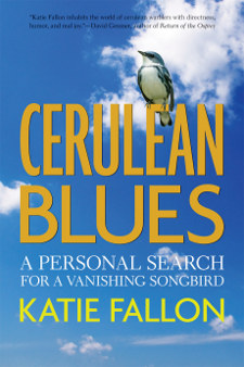 cover of Cerulean Blues: A Personal Search for a Vanishing Songbird, by Katie Fallon