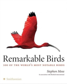 cover of Remarkable Birds: 100 of the World's Most Notable Birds, by Stephen Moss