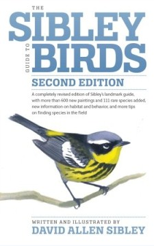The Sibley Guide to Birds: Second Edition