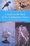 A Guide to the Birds of the Southeastern States: Florida, Georgia, Alabama, And Mississippi