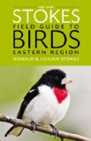 The New Stokes Field Guide to Birds: Eastern Region / Western Region