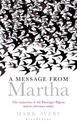 A Message from Martha: The Extinction of the Passenger Pigeon and Its Relevance Today