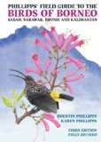 Phillipps' Field Guide to the Birds of Borneo: Sabah, Sarawak, Brunei and Kalimantan (Third Edition)