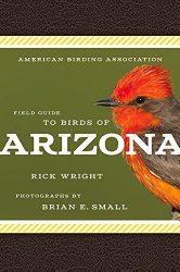 American Birding Association Field Guide to Birds of Arizona, by Rick Wright