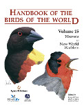 Handbook of the Birds of the World, Volume 15: Weavers to New World Warblers