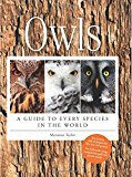 Owls: A Guide to Every Species in the World, by Marianne Taylor