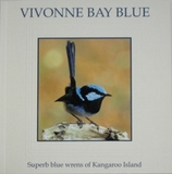 Vivonne Bay Blue: Superb Blue Wrens of Kangaroo Island