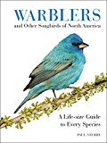 Warblers and Other Songbirds of North America: A Life-size Guide to Every Species, by Paul Sterry