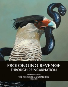 Prolonging Revenge Through Reincarnation: The Paintings of The Mincing Mockingbird Volume III