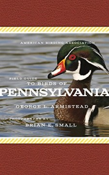 American Birding Association Field Guide to Birds of Pennsylvania