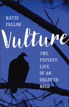 Vulture: The Private Life of an Unloved Bird