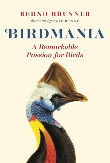 Birdmania: A Remarkable Passion for Birds